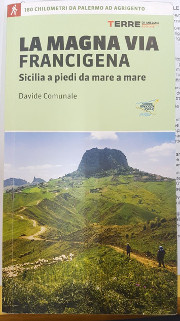 LA MAGNA VIA FRANCIGENA — SICILIA A PIEDI DA MARE A MARE