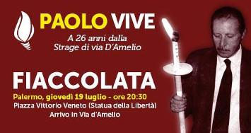 Invito a partecipare alla fiaccolata in memoria del dott. Paolo Borsellino e degli uomini della scorta – come ogni anno, partirà da P.zza Vittorio Veneto alle ore 20.30 del 19luglio ed il corteo silenzioso giungerà in via D'Amelio, nel luogo della strage.